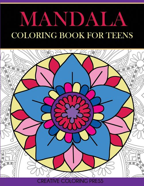 Coloring Books For Teens: Mandala Coloring Book For Teens: Get Creative,  Relax, And Have Fun With Meditative Mandalas (Paperback) - Walmart.com -  Walmart.com