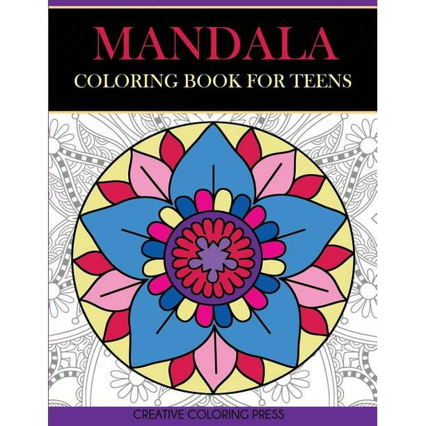 Coloring Books For Teens Mandala Coloring Book For Teens Get Creative Relax And Have Fun With Meditative Mandalas Paperback Walmart Com Walmart Com