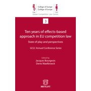 Ten years of effects- Based approach in EU competition law - eBook