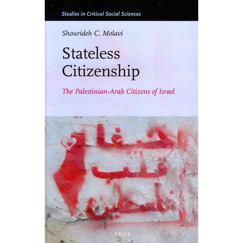 Stateless Citizenship: The Palestinian-Arab Citizens of Israel