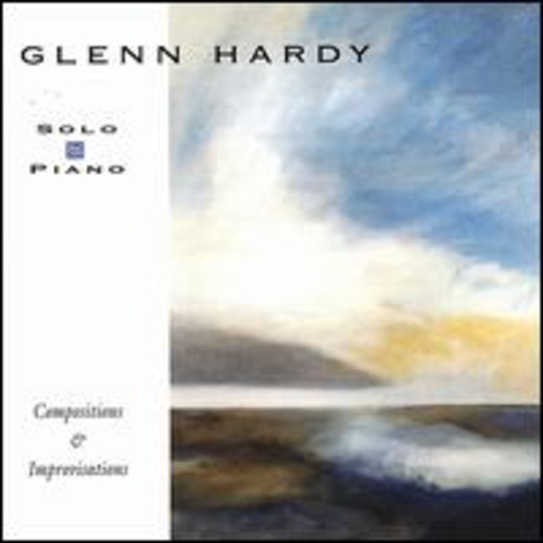 Glenn Hardy Solo Piano: Compositions & Improvisations [CD] by