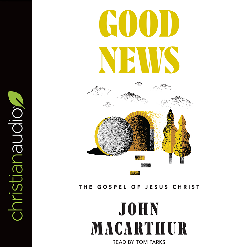 Good News : The Gospel of Jesus Christ