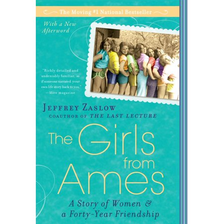 The Girls from Ames : A Story of Women and a Forty-Year Friendship ()