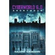 CyberWorld 6.0: Anonymous - eBook