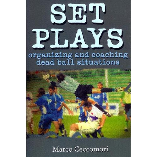 Set Plays: Organizing And Coaching Dead Ball Situations