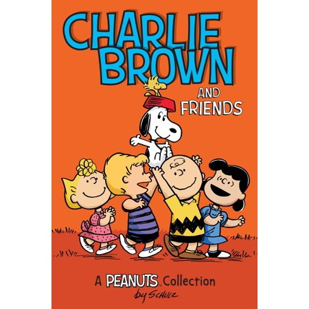 Charlie Brown and Friends (Peanuts Amp! Series Book 2) : A Peanuts Collection - It Is Halloween Night Charlie Brown