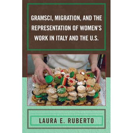 Gramsci, Migration, and the Representation of Women's Work in Italy and the U.S. -