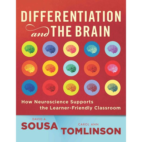 Differentiation and the Brain: How Neuroscience Supports the Learning-friendly Classroom