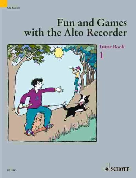 Fun and Games with the Alto Recorder : Tutor Book 1 by