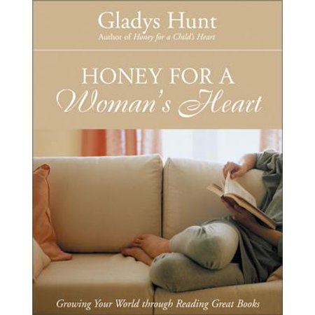 Honey for a Woman's Heart : Growing Your World Through Reading Great (World Hearts)