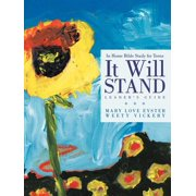 It Will Stand : Leader's Guide: In Home Bible Study for Teens