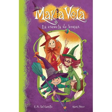La escuela de brujas (Serie Makia Vela 1) - eBook (Trajes De Brujas De Halloween)