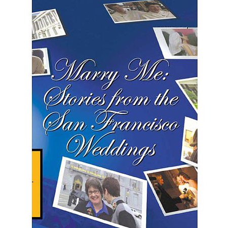 Marry Me: Stories From The San Francisco Weddings