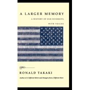 A Larger Memory : A History of Our Diversity, with Voices