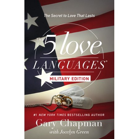The 5 Love Languages Military Edition : The Secret to Love That (The Five Love Languages For Singles Quiz)