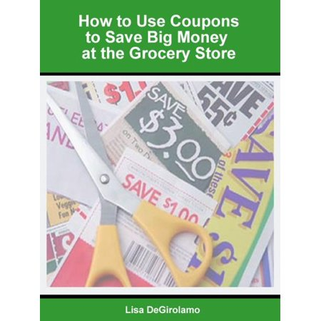 How to Use Coupons to Save Big Money at the Grocery Store -