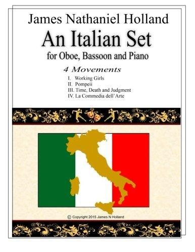 An Italian Set for Oboe Bassoon and Piano: Full Score and Parts Included by