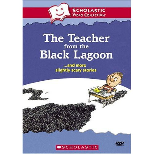 The Teacher From The Black Lagoon ...And More Slightly Scary Stiories