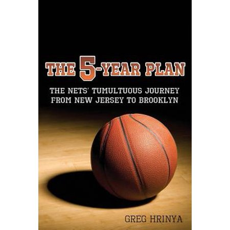 The 5-Year Plan: The Nets' Tumultuous Journey from New Jersey to Brooklyn 5 New Jersey Nets