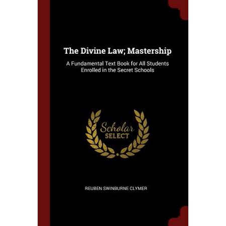The Divine Law; Mastership : A Fundamental Text Book for All Students Enrolled in the Secret