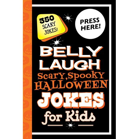 Belly Laugh Scary, Spooky Halloween Jokes for Kids: 350 Scary Jokes! (Hardcover) - Spooky Halloween Playlist For Kids