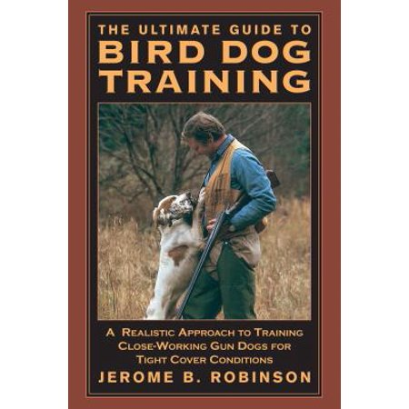 (The Ultimate Guide to Bird Dog Training)