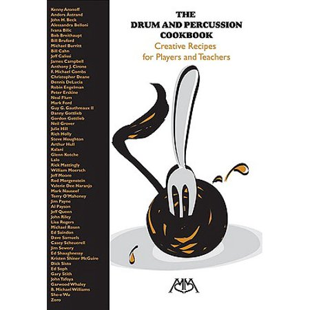 The Drum and Percussion Cookbook : Creative Recipes for Players and Teachers