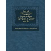 Sbornik Imperatorskago Russkago Istoricheskago Obshchestva, Volume 63 - Primary Source Edition