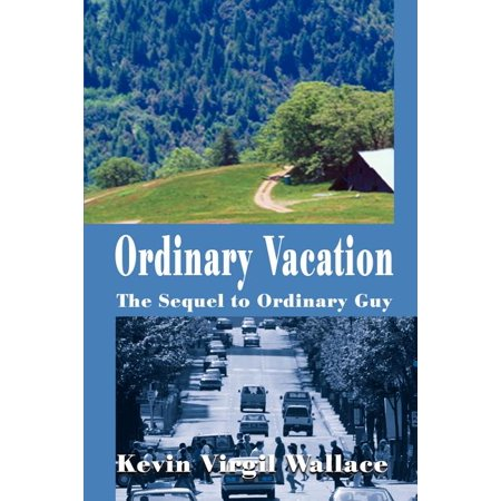 Ordinary Vacation : The Sequel to Ordinary Guy Ordinary Vacation: The Sequel to Ordinary Guy