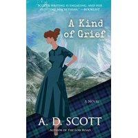 A Kind of Grief : A Novel