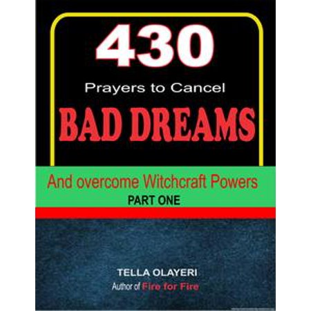 430 Prayers to Cancel Bad Dreams and Overcome Witchcraft Powers part one -  eBook