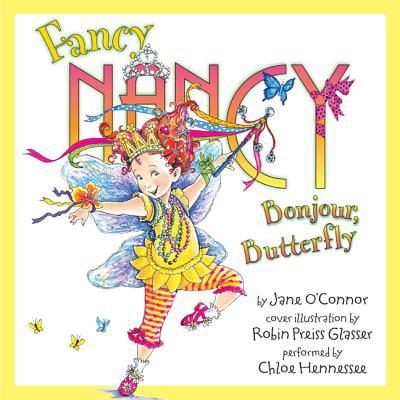 Fancy Nancy: Bonjour, Butterfly - Audiobook
