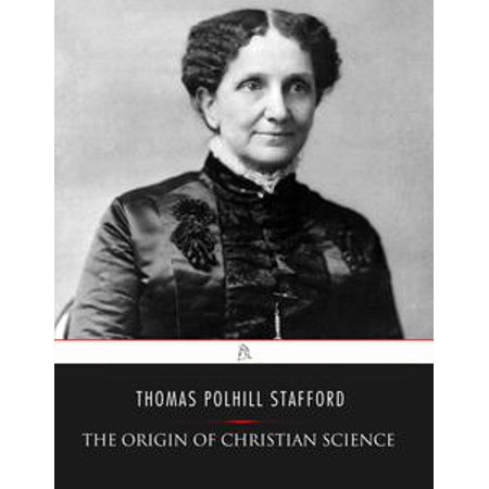 The Origin of Christian Science - eBook