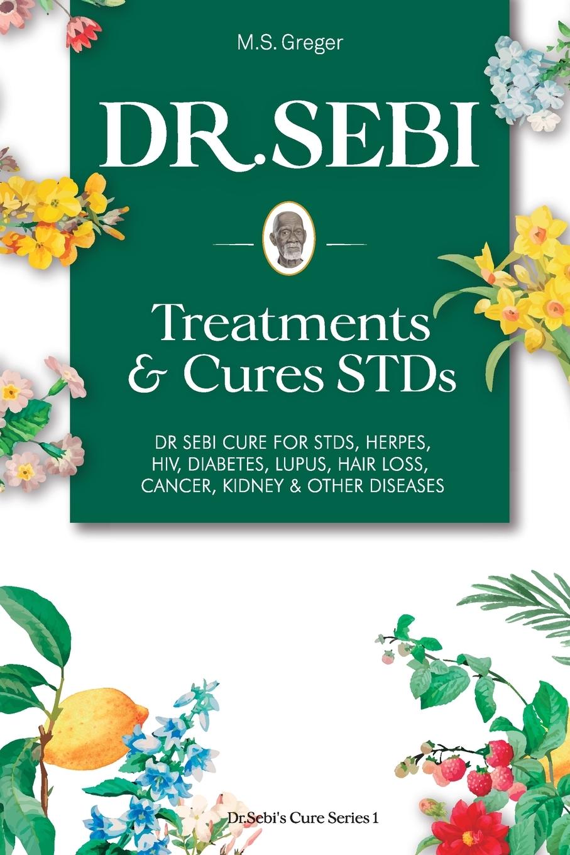 Dr.Sebi's Cure: DR. SEBI Treatment And Cures Book: : Dr