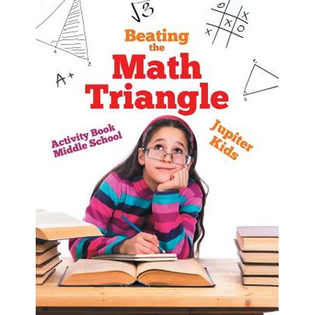 Beating the Math Triangle : Activity Book Middle School