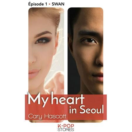 My heart in Seoul - Episode 1 Swan - eBook