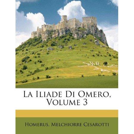 La Iliade Di Omero  Volume 3