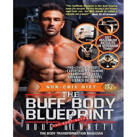 The buff body blueprint busy guys body transformation complete diet the buff body blueprint busy guys body transformation complete diet fitness plan malvernweather Images