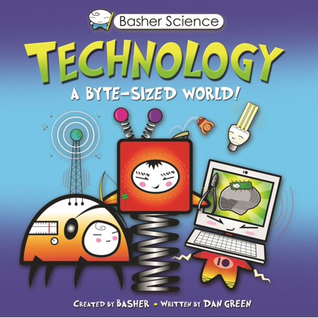 Basher Science: Technology : A byte-sized world! - Science World Halloween Review