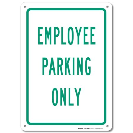 "Employee Parking Only Sign - 10""x14"" - .040 Rust Free Aluminum - Made in USA - UV Protected and Weatherproof - A82-218AL"