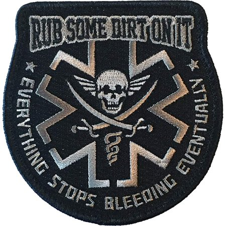 Rub Some Dirt On It Medic. EMS. EMT. Paramedic - Embroidered Velcro Morale Patch (1 Velcro Patch)
