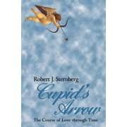 Cupid's Arrow : The Course of Love Through Time