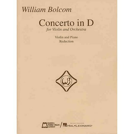 William Bolcom Concerto in D for Violin and Orchestra: Violin and Piano Reduction
