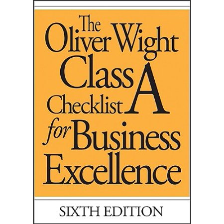 Oliver Wight Maufacturing: The Oliver Wight Class a Checklist for Business Excellence