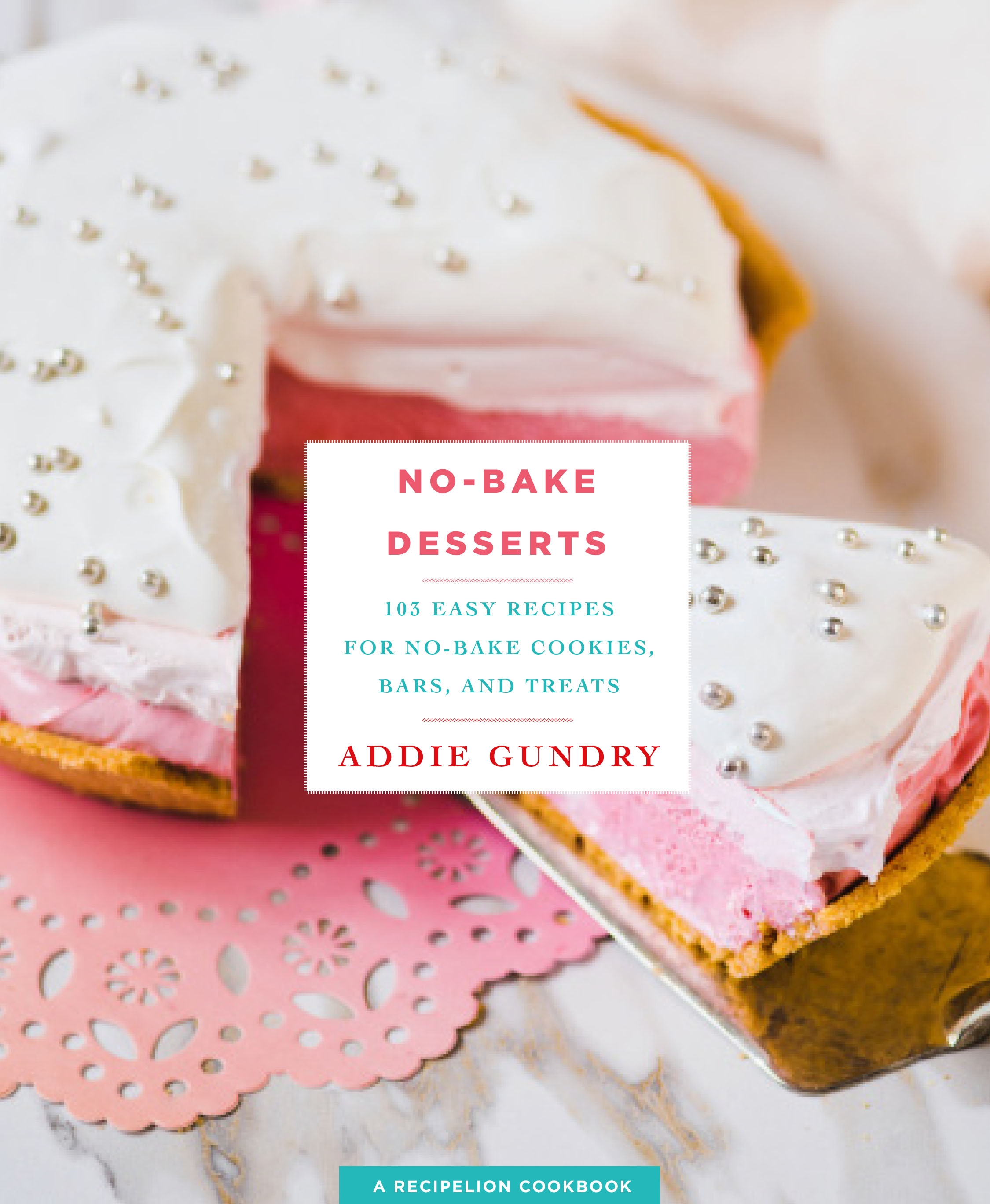 No Bake Desserts 103 Easy Recipes For No Bake Cookies Bars And Treats Walmart Com Walmart Com