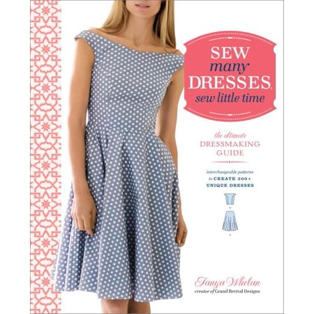 Sew Many Dresses, Sew Little Time: The Ultimate Dressmaking Guide (Paperback) ()