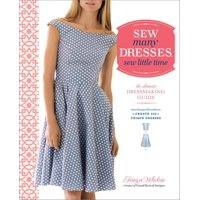 Sew Many Dresses, Sew Little Time: The Ultimate Dressmaking Guide (Paperback)