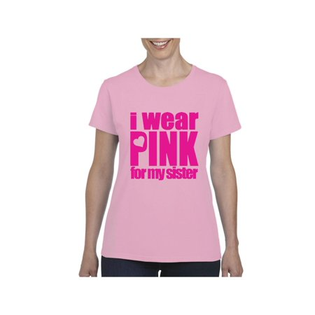 Cancer Awareness I Wear Pink for My Sister Women's Short Sleeve - I Wear Pink For My Sister