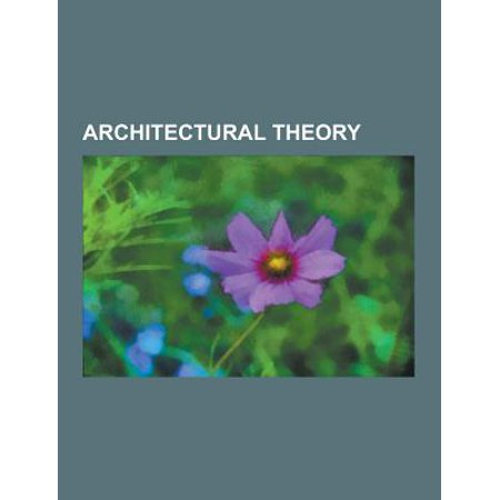 Architectural Theory: Remodernism, Space Syntax, Modern Architecture, Sustainable Design, Mathematics and Architecture, Pattern Language, XA