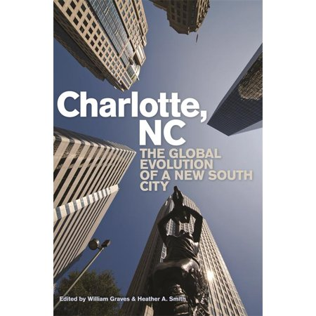 Charlotte, NC : The Global Evolution of a New South City (Paperback)